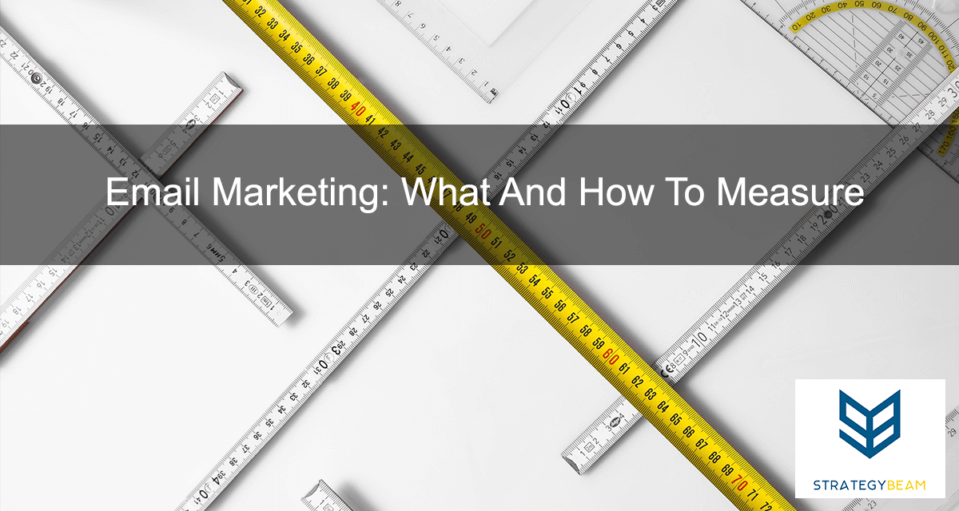 Email Marketing What And How To Measure