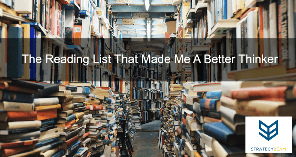 The Reading List That Made Me A Better Thinker