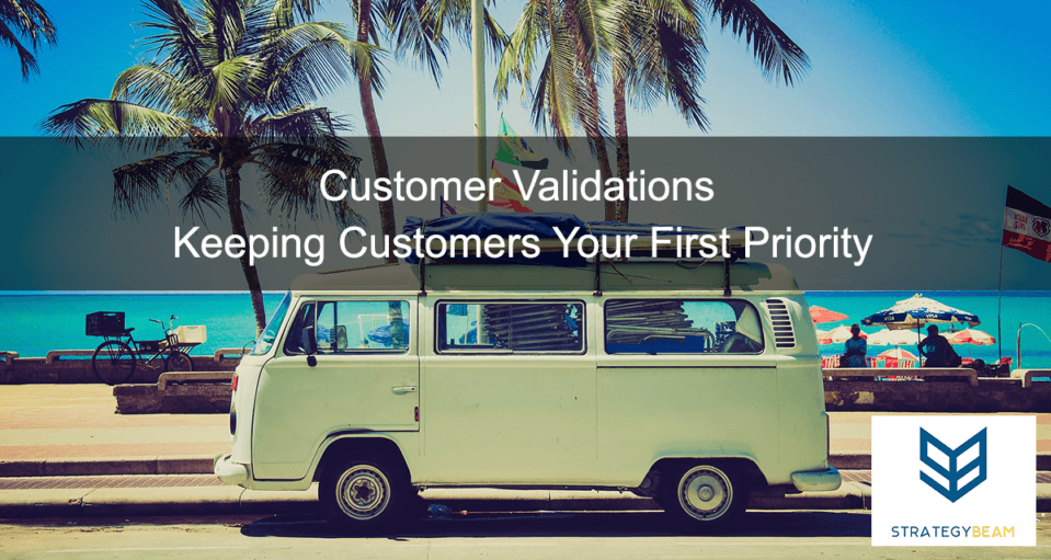 Customer Validations Keeping Customers Your First Priority