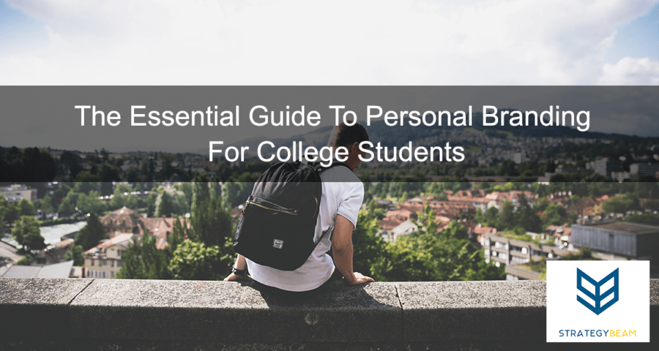 personal brand college students guide college student branding guide university student branding guide
