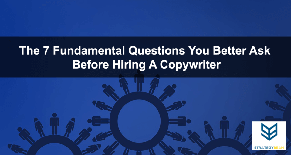questions to ask freelance copywriter before hiring small business marketing www.strategybeam.com