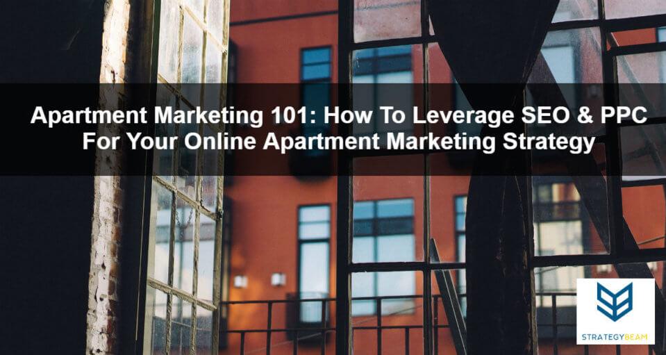 online marketing strategy apartment ppc seo marketing apartment online strategy marketing multi family apartment