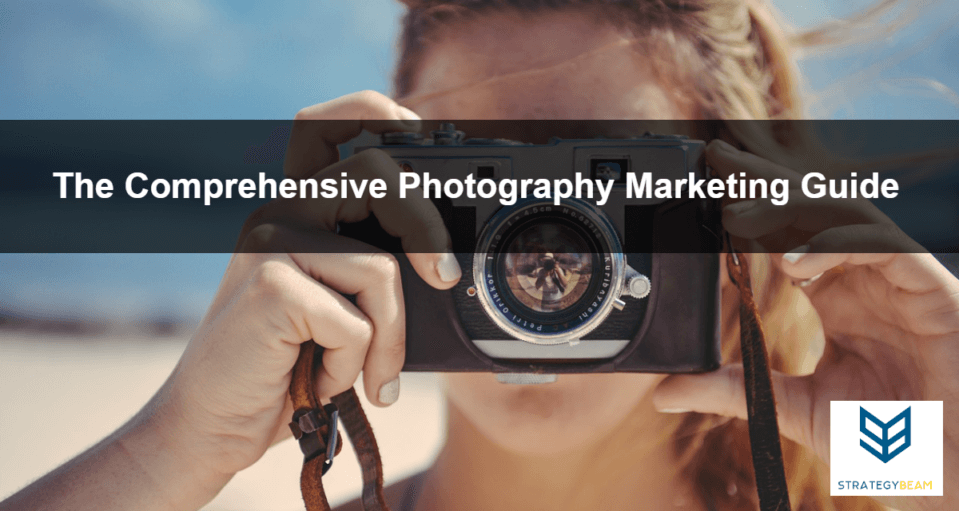 photography marketing guide photographer marketing tips increase sales photographer marketing strategy