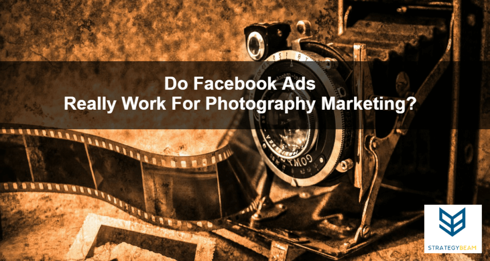 photographer marketing facebook ads online marketing photographers