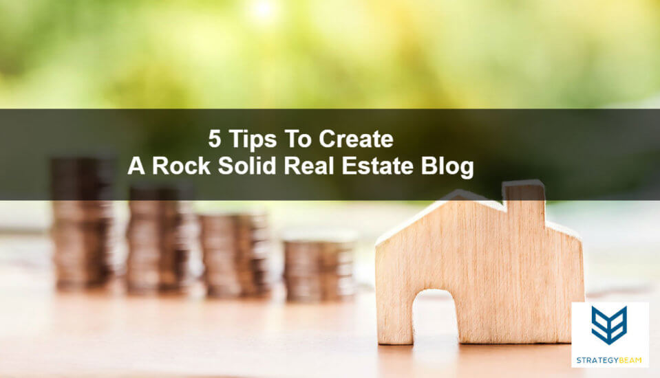 real estate blogging tips realtors sell more homes strategybeam