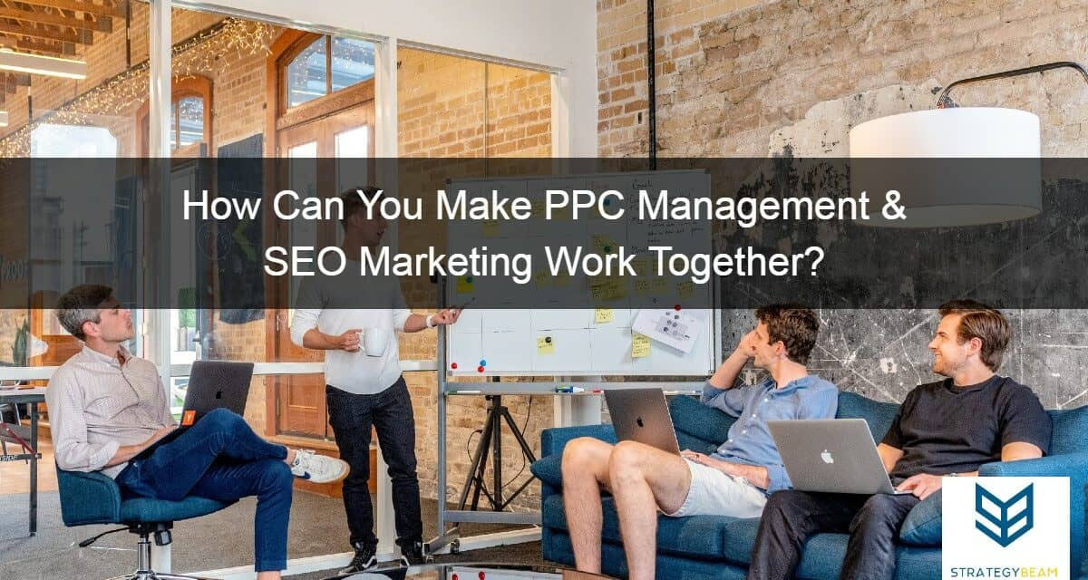 how to make ppc and seo work together