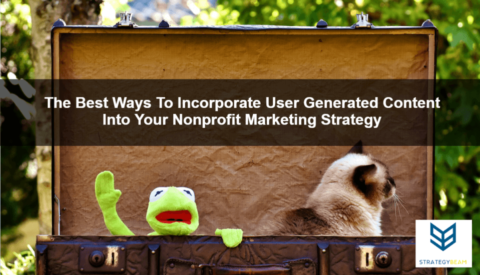 user generated content nonprofit marketing online marketing church nonprofit marketing
