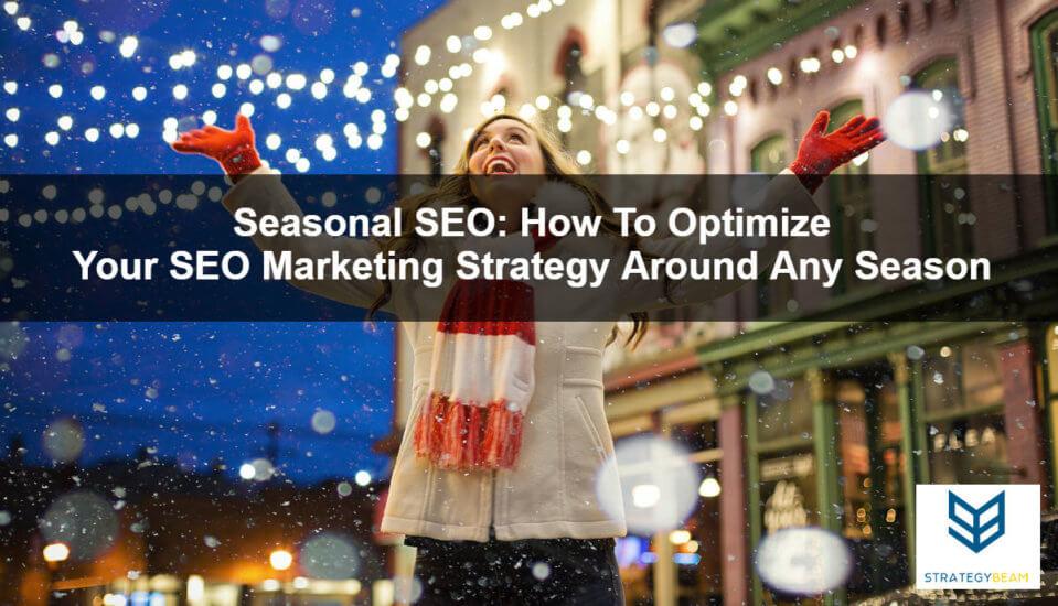 seasonal seo marketing strategy online marketing seo marketing seasonal seo