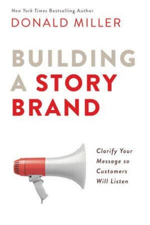Building a StoryBrand Clarify Your Message So Customers Will Listen books on marketing best marketing books for beginners strategybeam