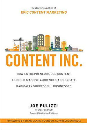 Content Inc.: How Entrepreneurs Use Content to Build Massive Audiences and Create Radically Successful Businesses books on marketing best marketing books for beginners strategybeam