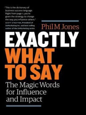 Exactly What to Say The Magic Words for Influence and Impact best marketing books for beginners Digital marketing books strategybeam