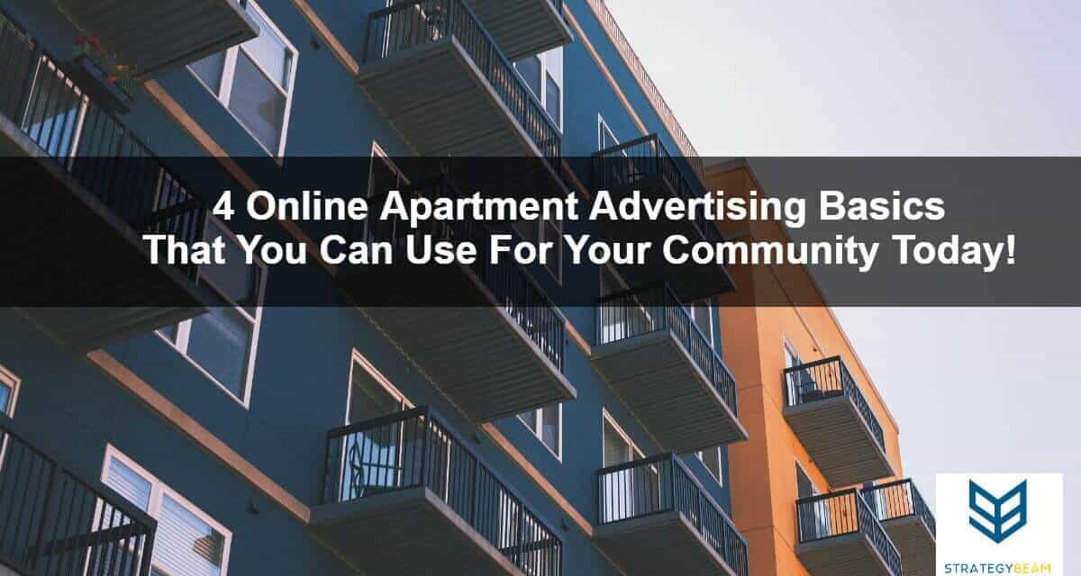 4 Online Apartment Advertising Basics That You Can Use For Your Community Today