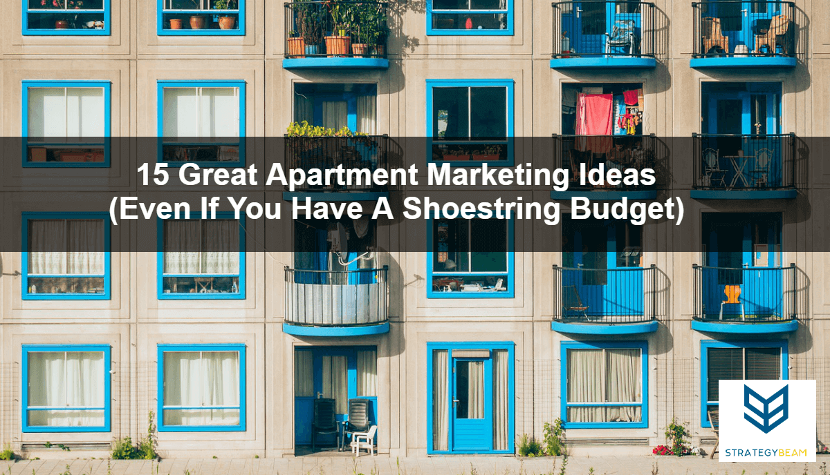 15 Great Apartment Marketing Ideas Even If You Have A Shoestring Budget