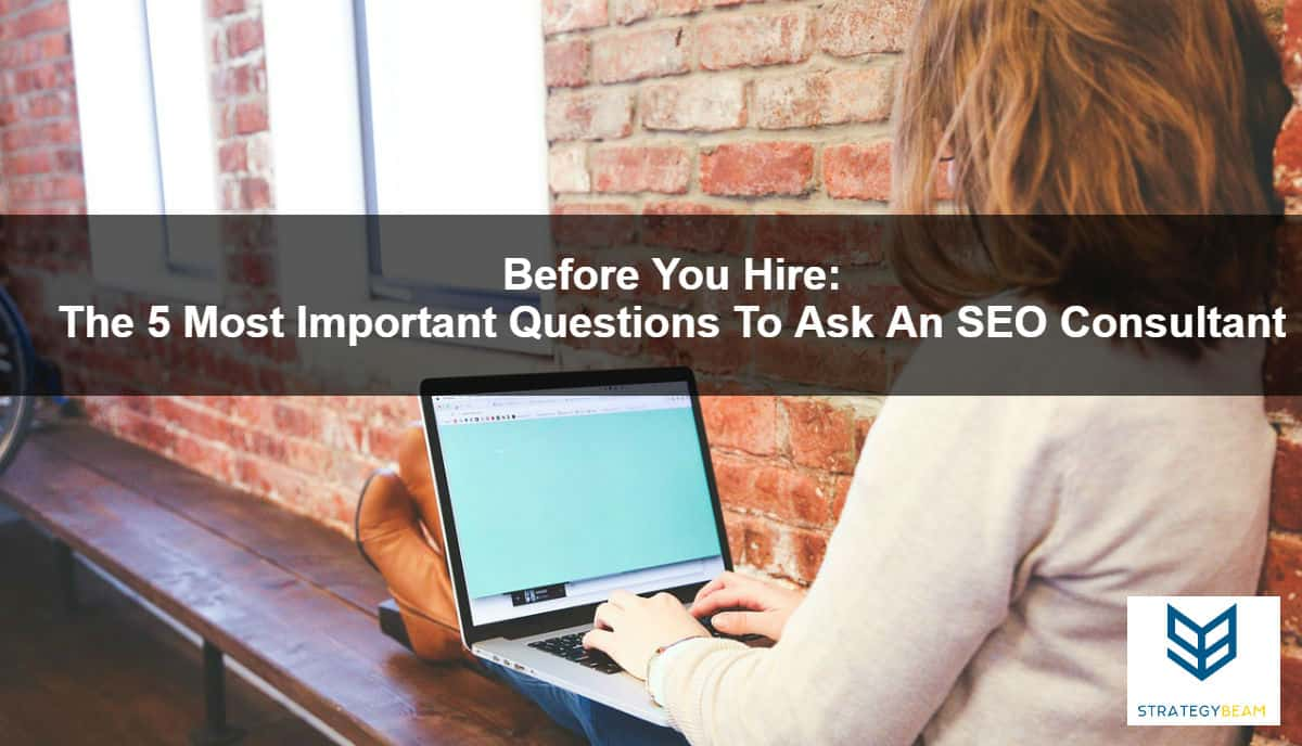 5 questions to ask an seo consultant online marketing seo consultant