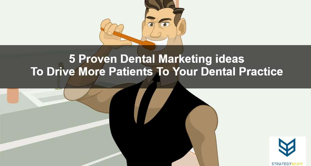 dental marketing ideas online marketing for dentists strategybeam
