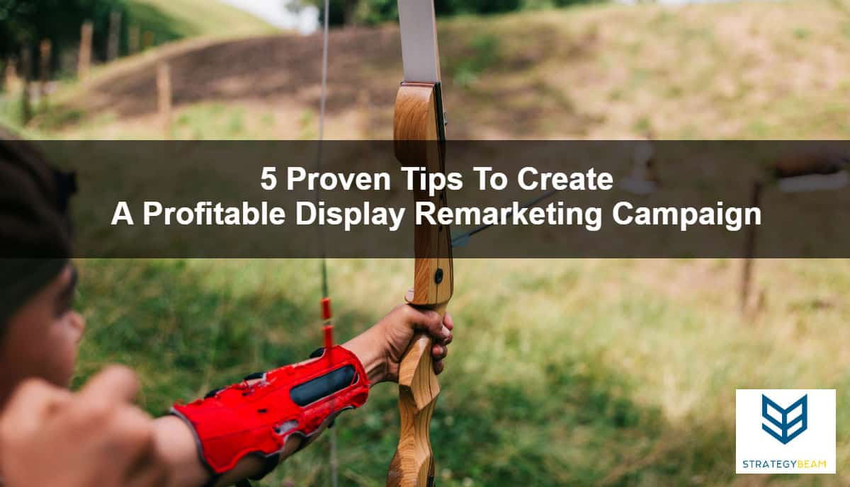 remarketing services tips for a profitable google remarketing campaign