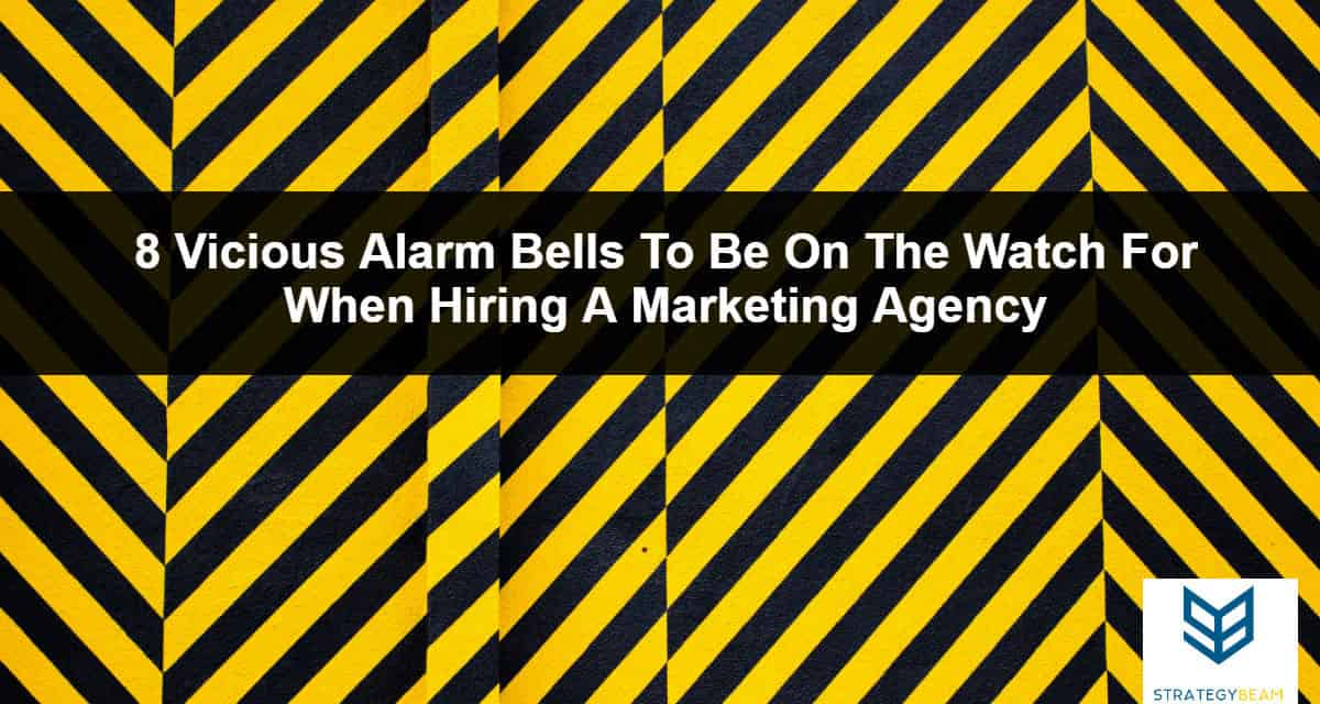 alarm bells when hiring marketing firm