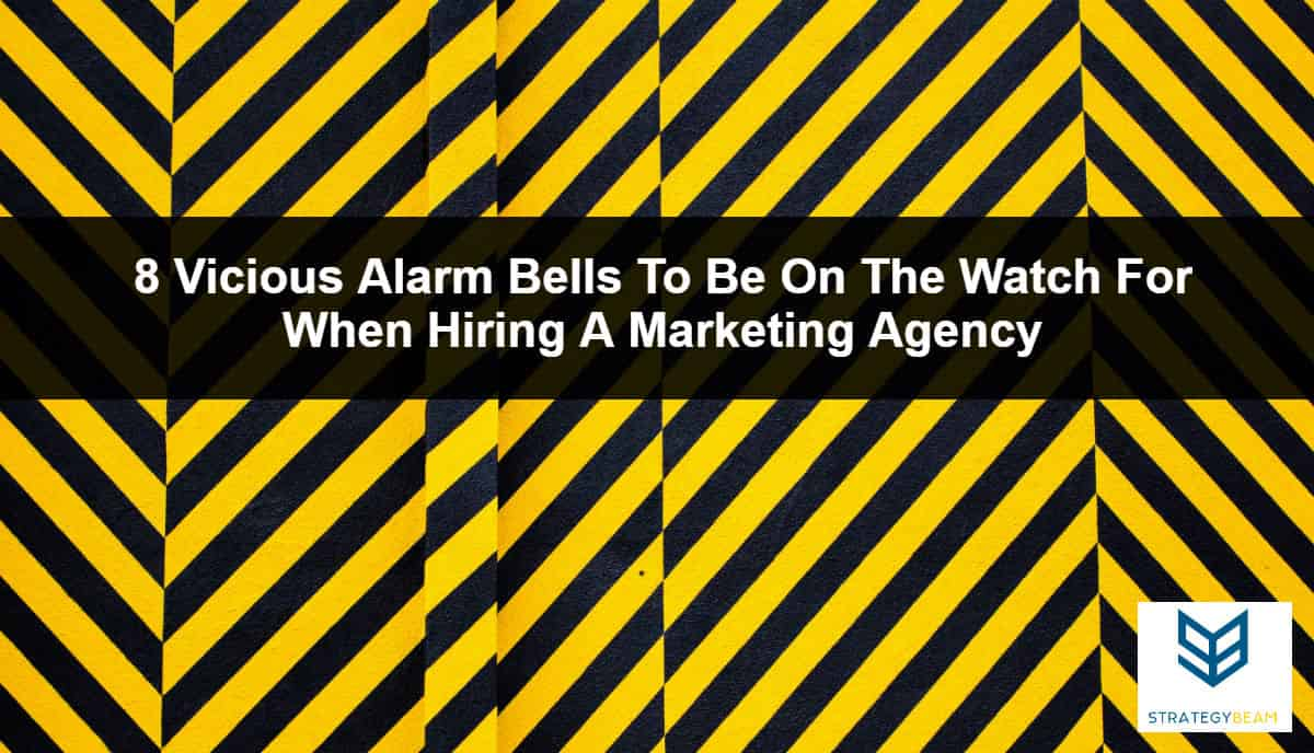 alarm bells when hiring marketing firm
