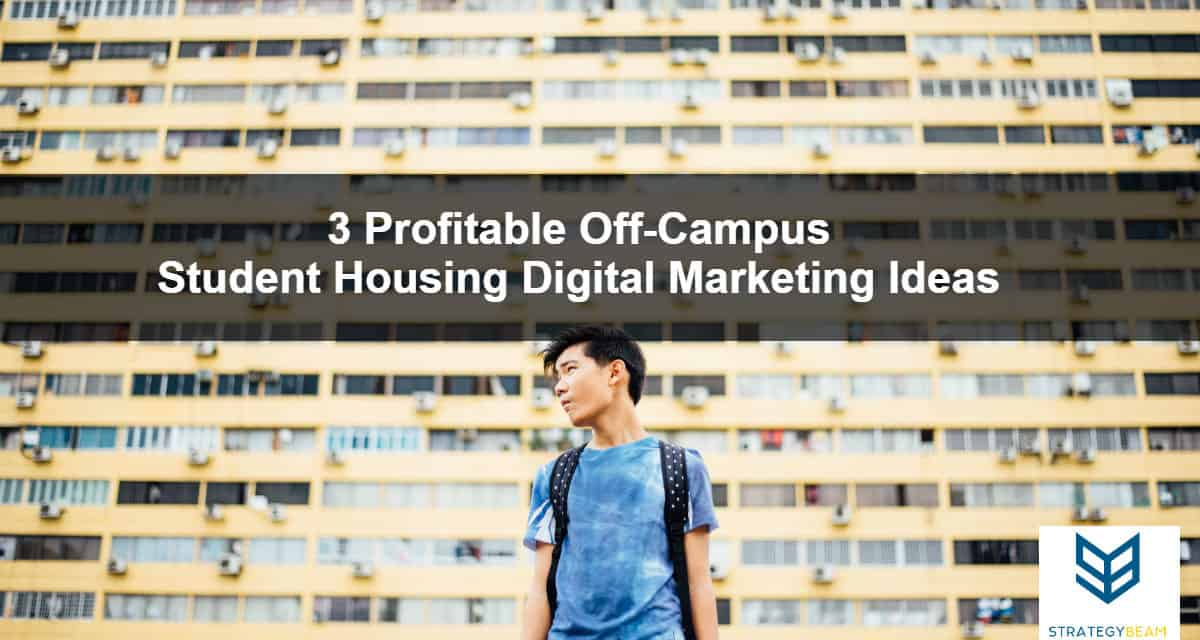 profitable off-campus student housing digital marketing ideas apartments