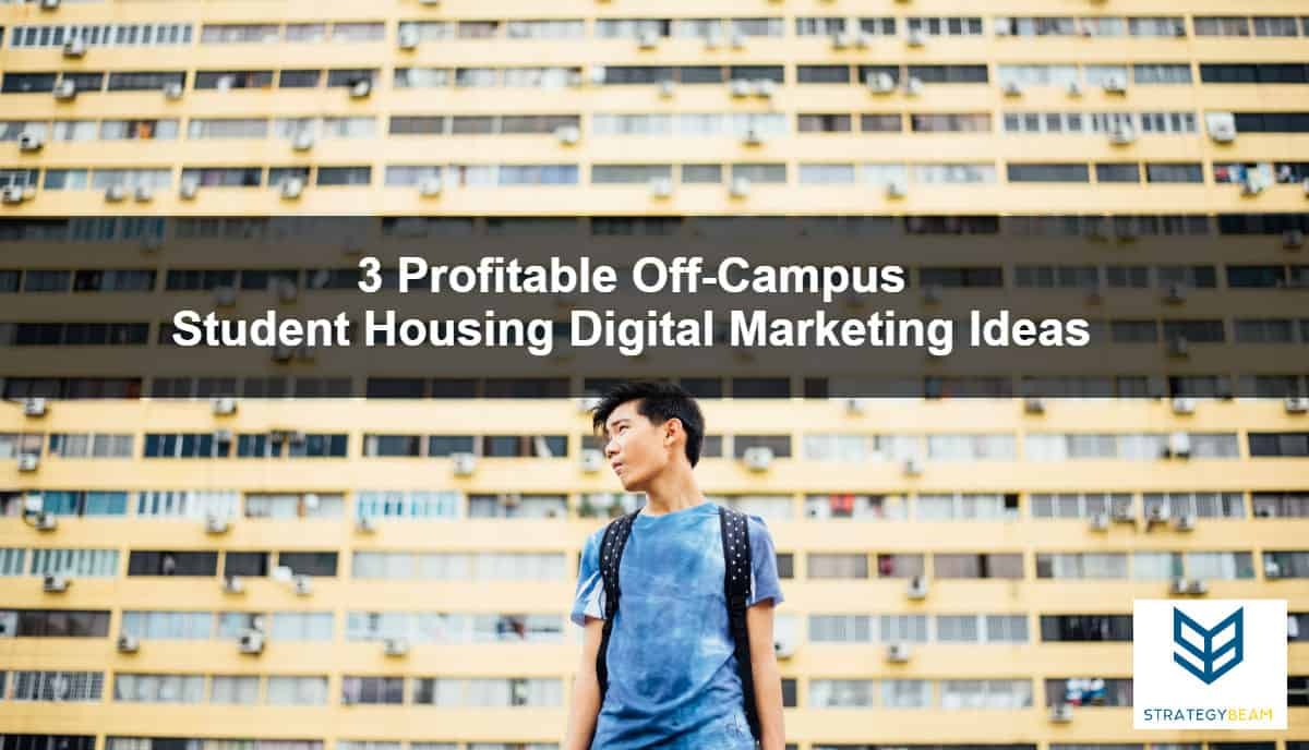 profitable off-campus student housing digital marketing ideas apartments