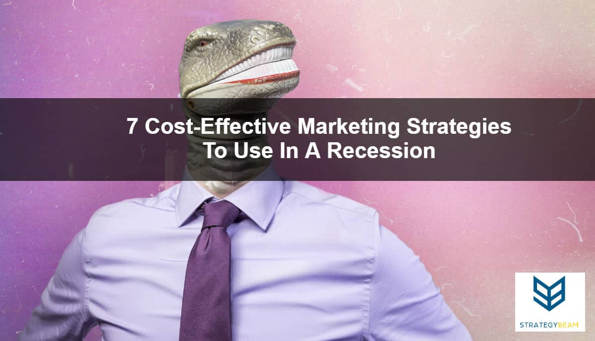 how to market your business in a recession marketing tough economy