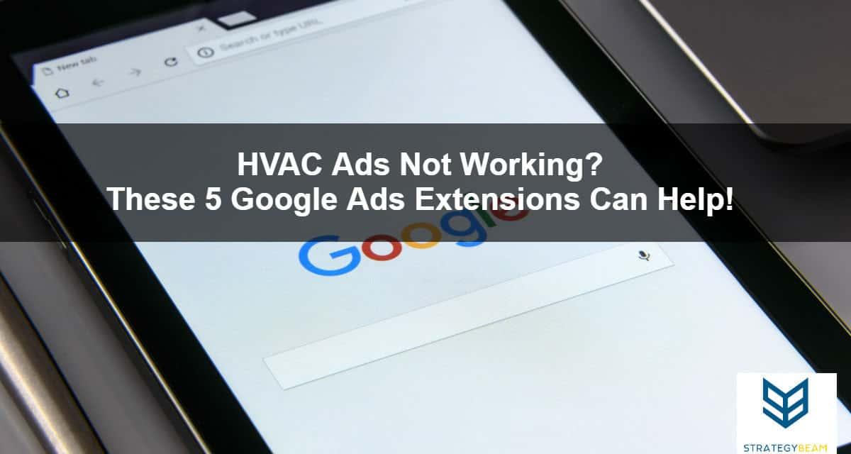hvac ads google ad extensions hvac ads tips