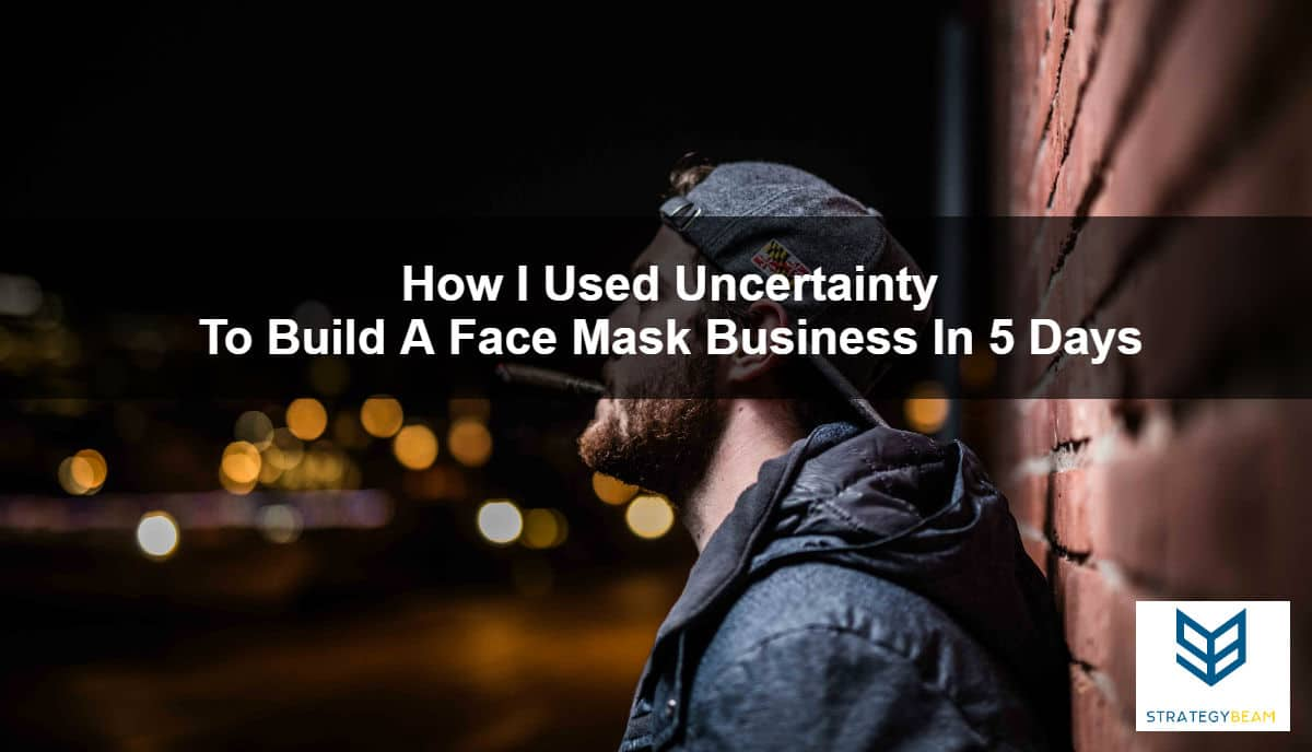 uncertainty building a business buy online face masks