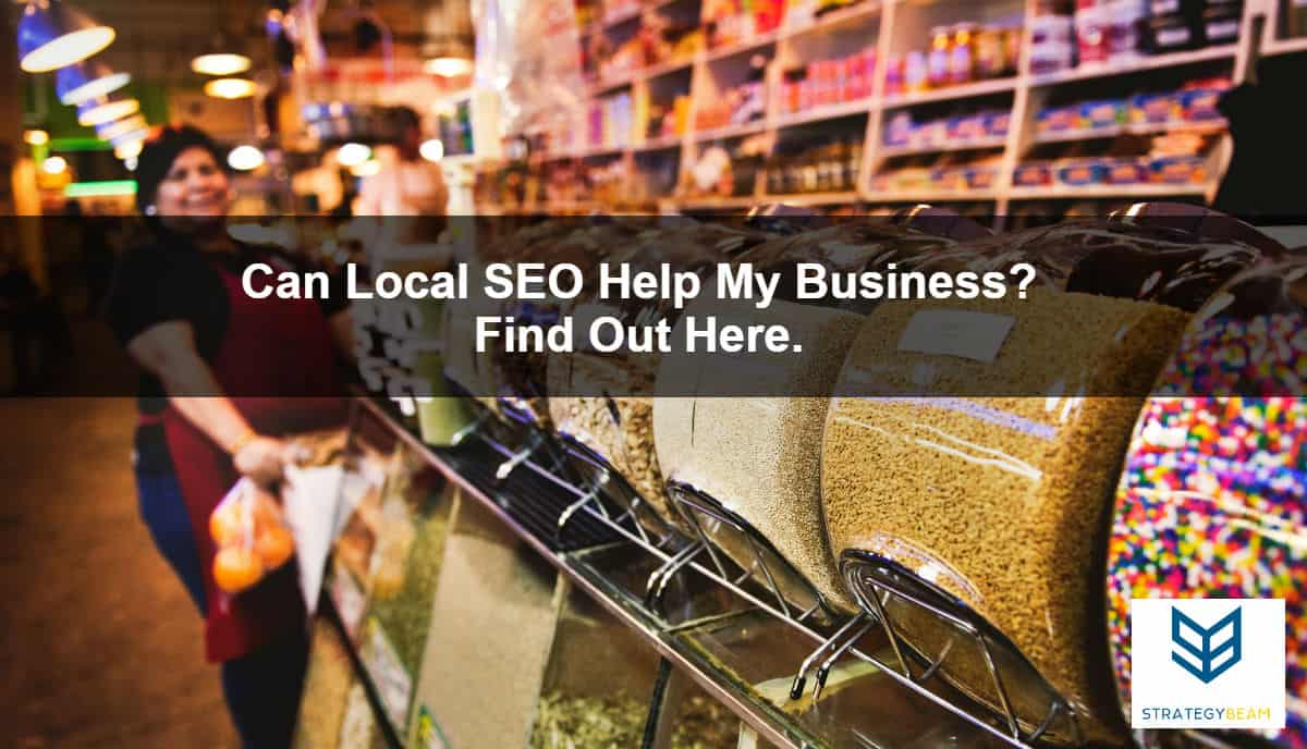can local seo help my business local seo strategybeam