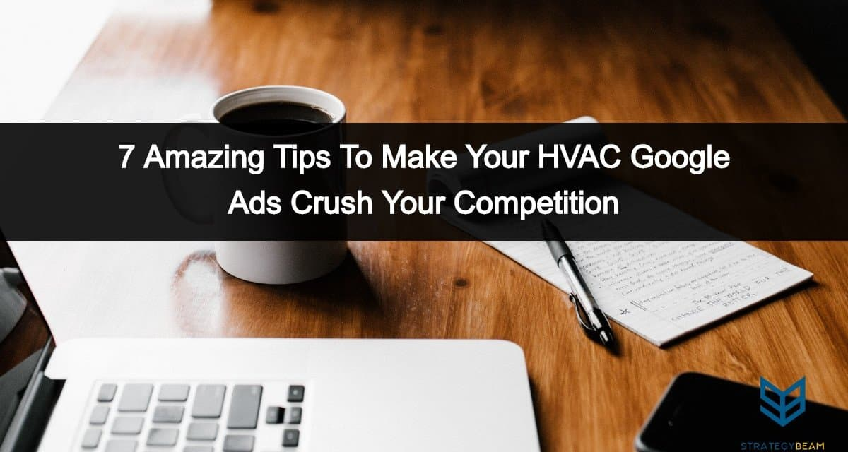 hvac ads google ads tips strategybeam