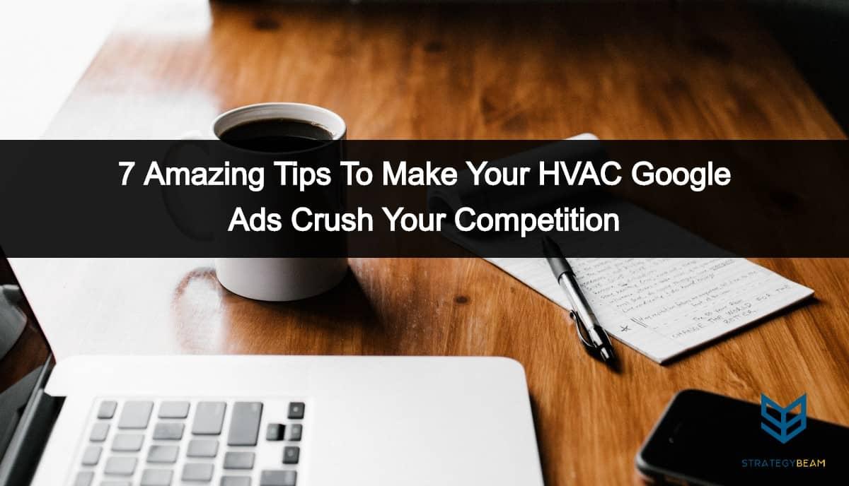 hvac ads google ads tips strategybeam