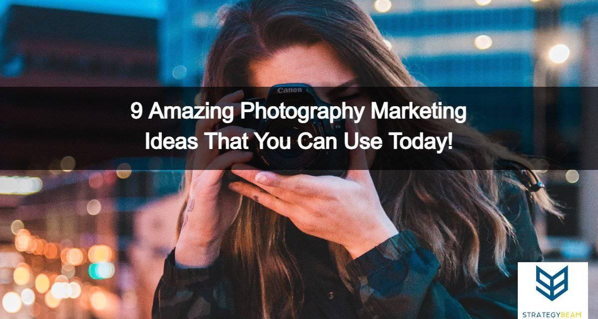 photography marketing ideas marketing photography strategybeam
