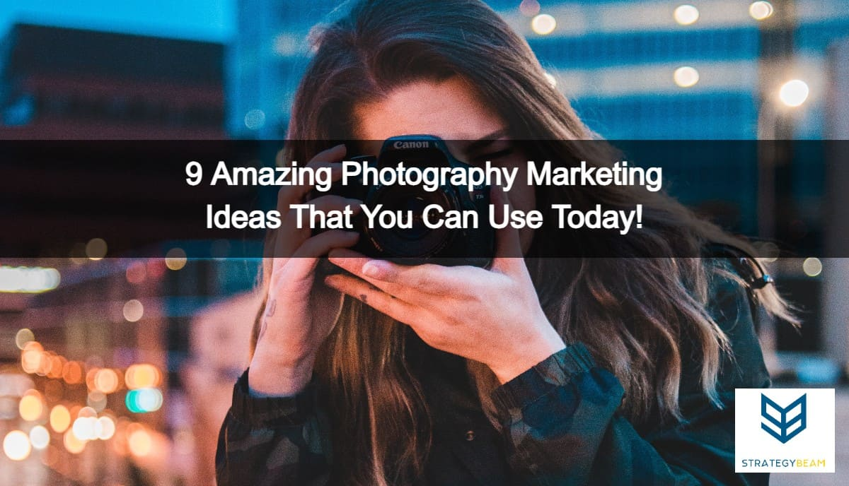 photography marketing ideas marketing photography strategybeam