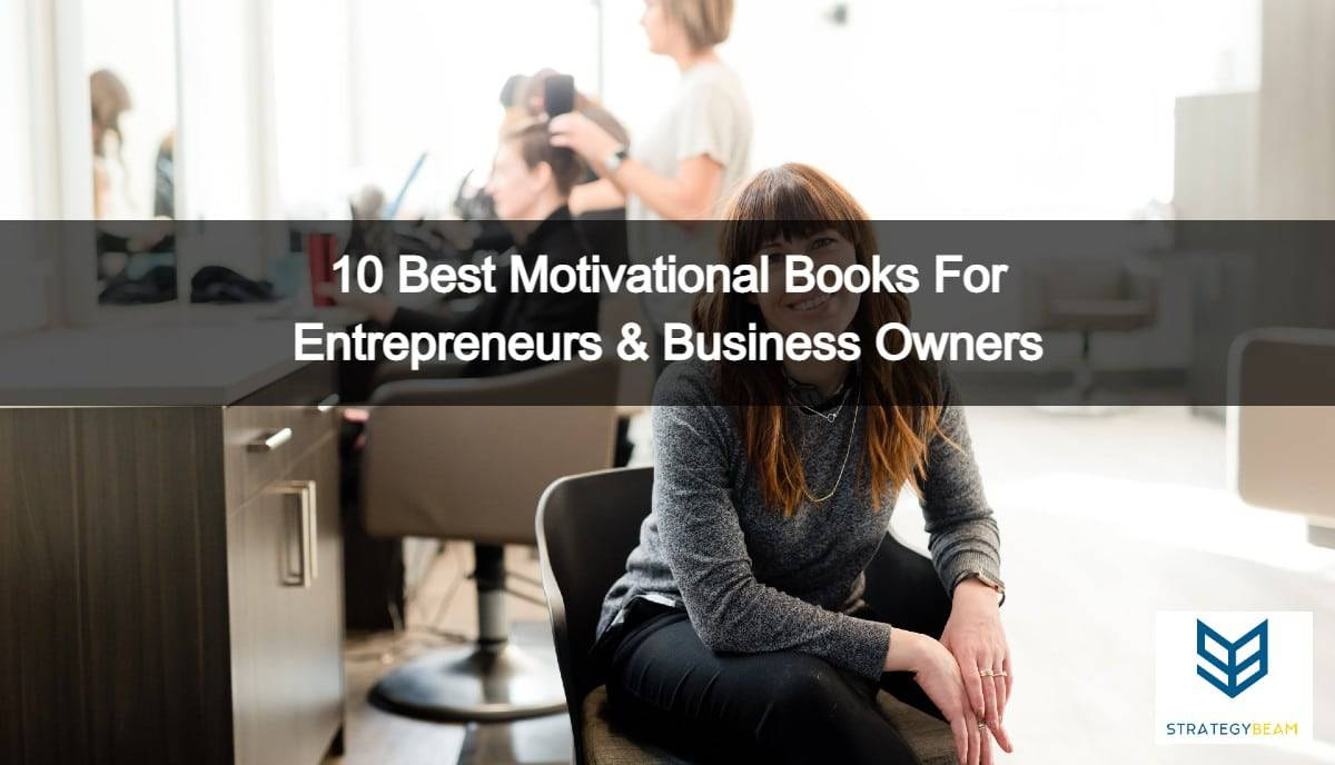 small business owner motivational books best motivational books business strategybeam