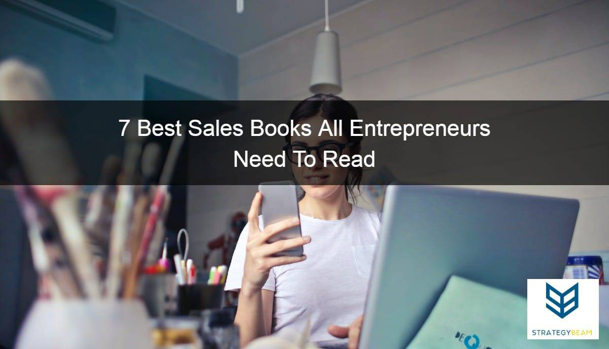7 sales books entrepreneurs small business owners strategybeam