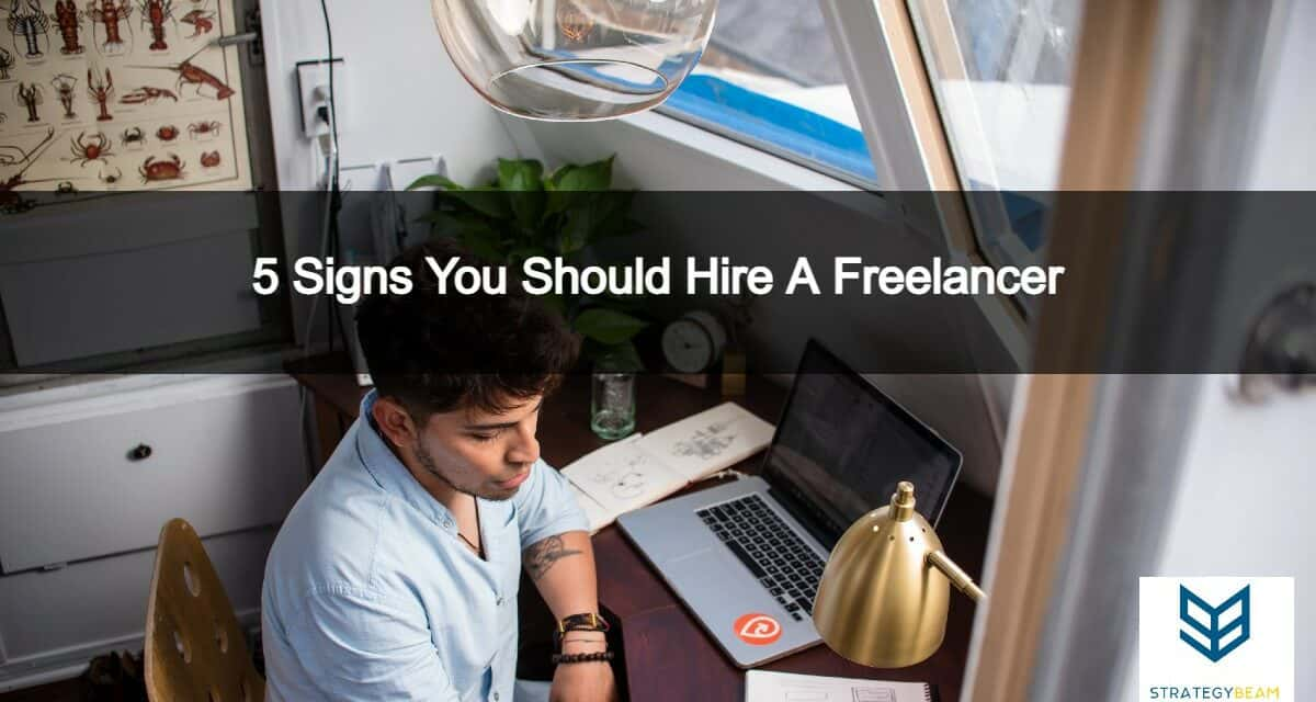 5 signs hire freelancer strategybeam