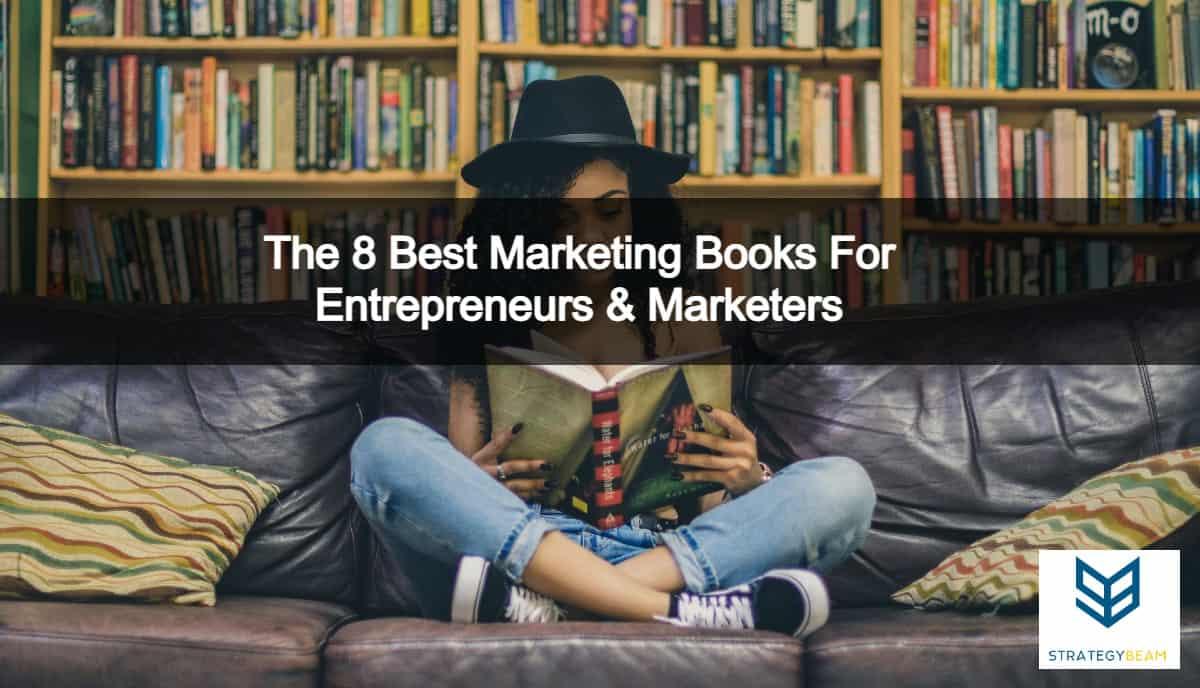 best marketing books marketers entrepreneurs strategybeam